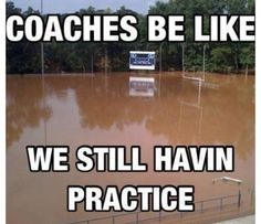 Funny pictures about Coaches be like. Oh, and cool pics about Coaches be like. Also, Coaches be like. Sport Meme, Funny Sports Memes, Sport Quotes, Stupid Funny Memes, Sports Humor, Funny Relatable Memes, Hilarious, Soccer Quotes, Funny Baseball Memes