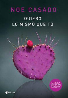 Quiero lo mismo que tú   Editorial: Grupo Planeta / Esencia » Publicación: 13 Noviembre 2014     ISBN: 9788408133117 » Género: Co...