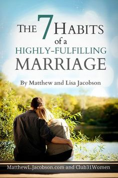 FREE ebook to subscribers to Club31Women.com ~ The 7 Habits of a Highly-Fulfilling Marriage