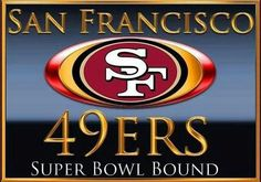 San Francisco 49ers - Super Bowl Bound......again!