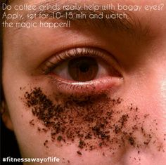 Coffee grounds to get rid of under-eye sleep bags