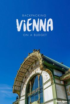 The Ultimate Guide to Backpacking Vienna on a Budget. See our guide for cheap places to eat and stay, things to do and so much more. We Austria. Europe On A Budget, Europe Travel Guide, Travel Abroad, Budget Travel, Travel Destinations, Visit Austria, Austria Travel, Vienna Austria, European Destination