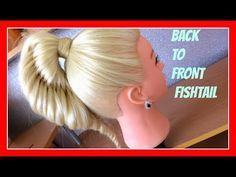 BACK TO FRONT FISHTAIL BRAID HAIRSTYLE / HairGlamour Styles / Hair Tutorial - YouTube