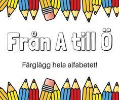 Från A till Ö – färglägg hela alfabetet och lär dig läsa ABC medan du fyller i målarbilderna. Klicka på bilderna för att komma till versioner du kan skriva ut och färglägga. (Observera att artikeln... Coloring For Kids, Coloring Pages, Alphabet Crafts, Learning Letters, Diy For Kids, Kids Playing, Literacy, Homeschool, Lettering
