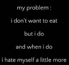 People think that it's only the anorrexic and bulimic people who have eating disorders. No one thinks that a fat person struggles with the same issue. But instead of their coping mechanism being not eating, eating becomes an abusive relationship, and they eat more.,,I eat more...and I hate that I do. I often wish my coping was the other way around so at least I would be pretty and socially acceptable, wear nice clothes.