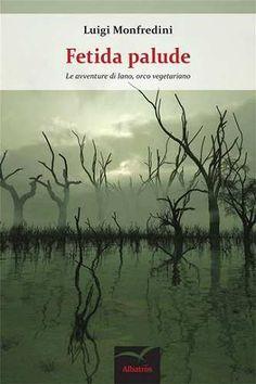 Prezzi e Sconti: #Fetida palude  ad Euro 9.49 in #Luigi monfredini #Book fantasy