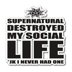 Supernatural Destroyed My Social Life - Sticker