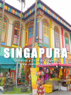 Visitar Singapura – Roteiros e Dicas de Viagem