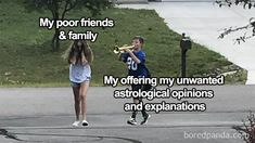 27 Astrology Memes All The Non-Believers Can Laugh At Astrology is easy to dismiss as quackery, I mean come on, how can celestial objects have the slightest influence on a person's destiny? SEE MORE VISIT OUR SITE. Taurus Memes, Gemini Quotes, Zodiac Memes, Zodiac Facts, Zodiac Signs, Funny Signs, Funny Memes, Hilarious, Jokes