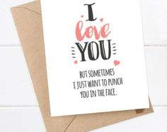 Funny Boyfriend Card - Girlfriend Card - Quirky Snarky Birthday Card - I love you but sometimes I just want to punch you in the face by FlairandPaper on Etsy Birthday Cards For Boyfriend, Birthday Cards For Friends, Boyfriend Anniversary Gifts, Diy Gifts For Boyfriend, Anniversary Funny, Boyfriend Humor, Boyfriend Card, Boyfriend Problems, Funny Girlfriend