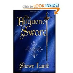 """The Huguenot Sword"" by Shawn Lamb"