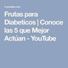 Frutas para Diabeticos | Conoce las 5 que Mejor Actúan - YouTube