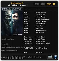 Get the Dishonored 2 V1.74 - V1.76  15 Trainer for free download with a direct download link having resume support from LoneBullet - http://www.lonebullet.com/trainers/download-dishonored-2-v174-v176-15-trainer-free-9754.htm - just search for Dishonored 2 V1.74 - V1.76  15 Trainer Dishonored 2