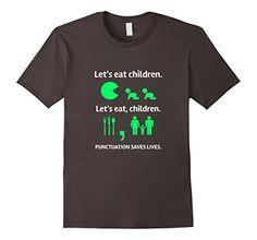 Mens Funny Teacher T Shirt- Punctuation Saves Lives Gramm...