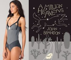 "The book: A Million Heavens by John Brandon  The first sentence: ""The nighttime clouds were slipping across the sky as if summoned.""  The cover illustrator: Keith Shore.    The bathing suit: Fracture Swimsuit by VPL. $87.50"