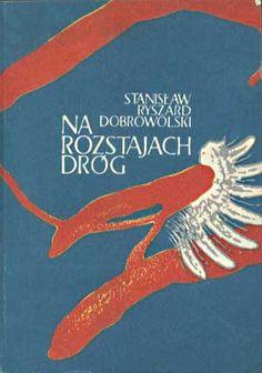 Na rozstajach dróg, Stanisław Ryszard Dobrowolski, KAW, 1985, http://www.antykwariat.nepo.pl/na-rozstajach-drog-stanislaw-ryszard-dobrowolski-p-1338.html