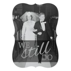 Shop Wedding Anniversary with Photo - We Still Do Invitation created by JustWeddings. Personalize it with photos & text or purchase as is! 50th Wedding Anniversary Invitations, Photo Wedding Invitations, Beautiful Wedding Invitations, Anniversary Photos, Anniversary Parties, 50th Anniversary, Card Wedding, Wedding Fun, Wedding Ideas
