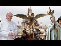 The Pope, St. Michael, and the Virgin Mary - YouTube