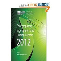 Price: $139.95 - Contemporary Ergonomics and Human Factors 2012: Proceedings of the international conference on Ergonomics  Human Factors 2012, Blackpool, UK, 16-19 April 2012 - TO ORDER, CLICK THE PHOTO