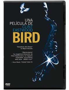 Bird [Vídeo-DVD] / una película de Clint Eastwood