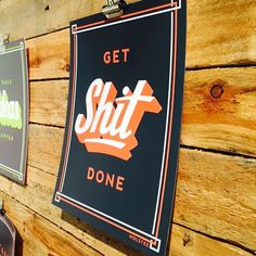 get shit done | art print by Holstee