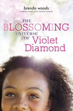 THE BLOSSOMING UNIVERSE OF VIOLET DIAMOND by Brenda Woods -- moving, uplifting story of a girl finally meeting the African American side of her family explores racism and how it feels to be biracial, and celebrates families of all kinds. Reading Lists, Book Lists, Kids Reading, Coretta Scott King, Tired Of People, Realistic Fiction, Anne Of Green Gables, Chapter Books, Brown Skin