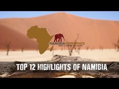 Namibia Experience - Top 12 Highlights - YouTube