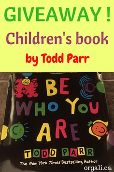 Interview and giveaway with Todd Parr, children's books author. You could win Be Who You Are!