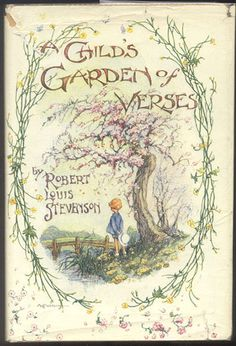 ''A CHILD'S GARDEN OF VERSES'' by Robert Louis Stevenson, illustrated by A.H. Watson.