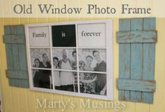 Old Window Photo Frame from Marty's Musings. Made from old fence boards and a castoff window!