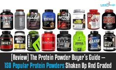 [Review] The Protein Powder Buyer's Guide — 150 Popular Protein Powders Shaken Up And Graded