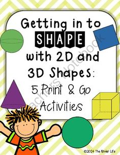 Getting in to Shape with 2D and 3D Shapes: 5 Print and Go Activities from TheKinderLife on TeachersNotebook.com -  (17 pages)  - This mini-pack includes 5 different interactive activities covering 2D and 3D shapes.