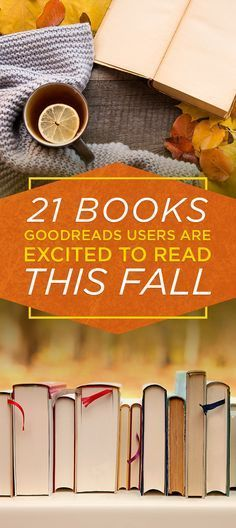 Here Are The 21 Books Goodreads Users Are Most Excited To Read This Fall