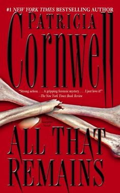 File:Patricia Cornwell - All That Remains  Kay Scarpetta is a brilliant character...but these books are considered to have planted the seed for CSI & other forensic TV shows.
