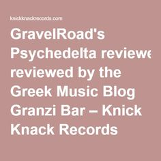 GravelRoad's Psychedelta reviewed by the Greek Music Blog Granzi Bar – Knick Knack Records