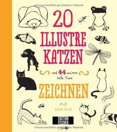 20 Illustre Katzen: und 44 weitere tolle Tiere zeichnen von Julia Kuo http://www.amazon.de/dp/3863551435/ref=cm_sw_r_pi_dp_V-4oub1P8XYXR