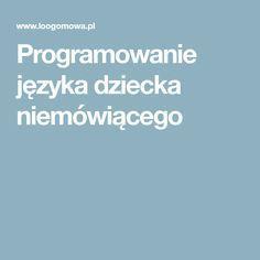 Programowanie języka dziecka niemówiącego