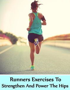 5 Runners Exercises To Strengthen And Power The Hips