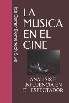 La música en el cine: análisis e influencia en el espectador. Osmar Domenech Silva