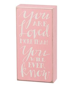 Loving this Pink 'You Are Loved' Box Sign on #zulily! #zulilyfinds
