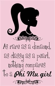 as classy as a rose,  as rare as a pearl  nothing compares  to an alpha gam girl :)