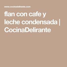 flan con cafe y leche condensada   CocinaDelirante
