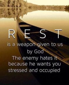 God, thank you for seasons of rest and refreshing. Help me to      recognize these times and sink into them with the same enthusiasm as times of battle. <3