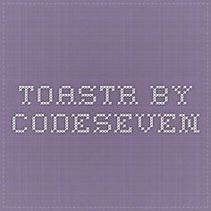 Toastr by CodeSeven: Simple javascript toast notifications
