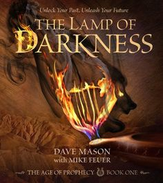 The Lamp of Darkness: The Age of Prophecy Book 1 by Dave Mason, http://www.amazon.com/dp/B00IS6Y7E8/ref=cm_sw_r_pi_dp_TBUWub1XGT1HB