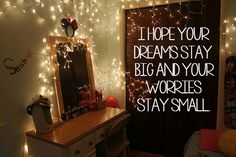 """""""I hope your dreams stay big and your worries stay small."""" Sadly, this isn't always the case."""