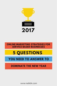 Are you planning the new year? Finally the 5 questions you need to answer to learn how to design online marketing strategies for service based businesses and dominate 2017.