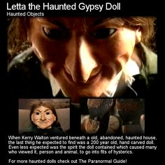 Letta Me Out! The Haunted Gypsy Doll. There are haunted dolls all over the globe and Australia is no exception. Head to this link to read all about it: http://www.theparanormalguide.com/blog/lett-me-out