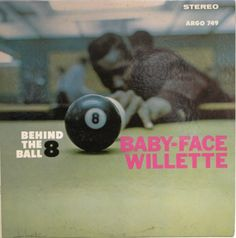 Baby-Face Willette • Behind the 8 ball