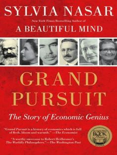 """Read """"Grand Pursuit The Story of Economic Genius"""" by Sylvia Nasar available from Rakuten Kobo. In a sweeping narrative, the author of the megabestseller A Beautiful Mind takes us on a journey through modern history . Professor, Nobel Prize Winners, Epic Story, Nclex, Books To Read Online, Free Books, Bestselling Author, Audio Books, How To Memorize Things"""